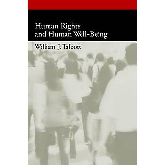 Human Rights and Human WellBeing von Talbott & William J.