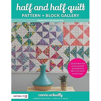 Half and Half Quilt Pattern  Block Gallery by Merrell & Carrie