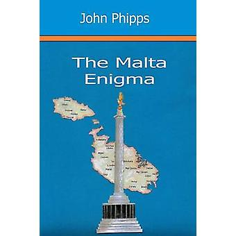 The Malta Enigma by Phipps & John