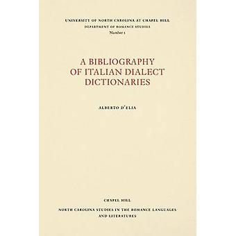 A Bibliography of Italian Dialect Dictionaries by DElia & Alberto