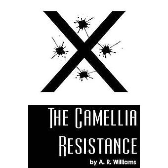 The Camellia Resistance by Williams & Audrey Reid