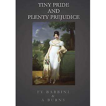 Tiny Pride And Plenty Prejudice by Barbini & Francesca T