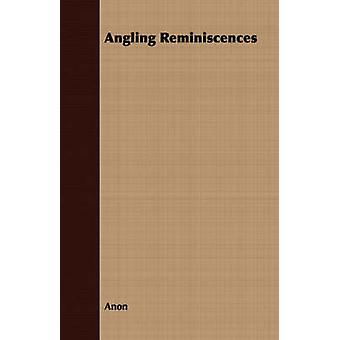 Angling Reminiscences by Anon
