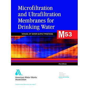 Mikrofiltration und Ultrafiltratiion Membranen im Trinkwasser von AWWA American Water Works Association