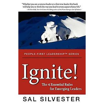 Ignite The 4 Essential Rules for Emerging Leaders by Silvester & Sal