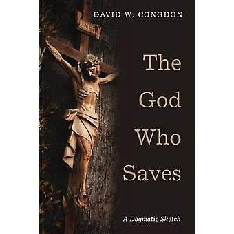 The God Who Saves by Congdon & David W.