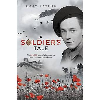 A Soldiers Tale by Taylor & Gary