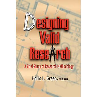 Designing Valid Research A Brief Study of Research Methodology by Green & Hollis L.