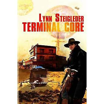 Terminal Core by Steigleder & Lynn
