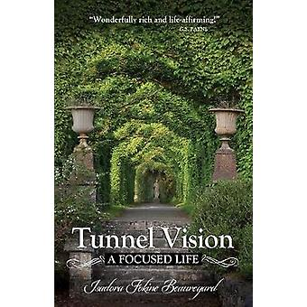Tunnel Vision A Focused Life by Attard & Jan