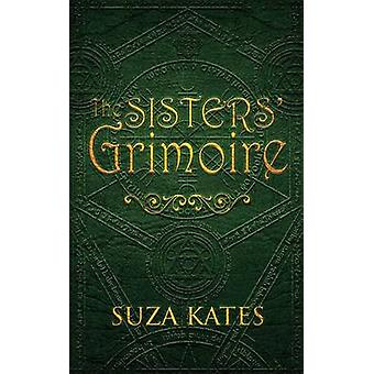 The Sisters Grimoire by Kates & Suza