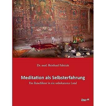 Meditation als Selbsterfahrung by Fabisiak & Dr. med. Reinhard