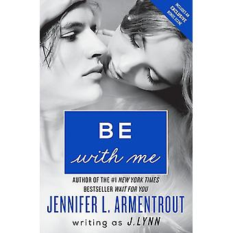 Be with Me by Lynn & J.