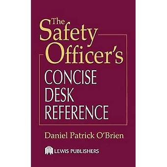 The Safety Officers Concise Desk Reference by OBrien & Daniel Patrick