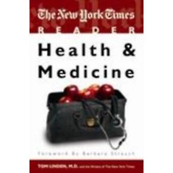 The New York Times Reader Health  Medicine by Linden & Tom