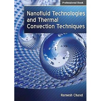 Nanofluid Technologies and Thermal Convection Techniques by Chand & Ramesh