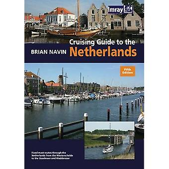 Cruising Guide to the Netherlands (5th Revised edition) by Brian Navi