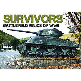 Survivors - Battlefield Relics of WWII by Simon Forty - 9780785835783