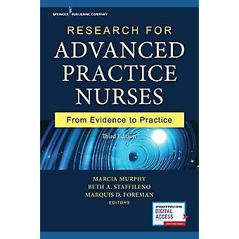 Research for Advanced Practice Nurses - From Evidence to Practice by M