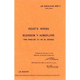 Air Ministry Pilot's Notes - Bristol Blenheim V by Air Ministry - 9780