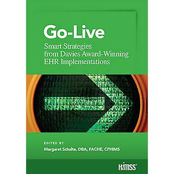 Go-Live - Smart Strategies from Davis Award-Winning EHR Implementation