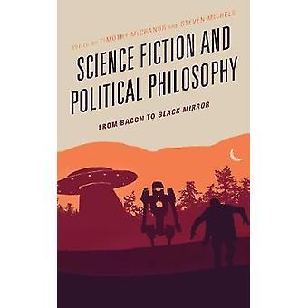 Science Fiction og politisk filosofi - Fra Bacon til Black Mirror