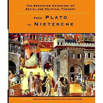 The Broadview Anthology of Social and Political Thought - From Plato t