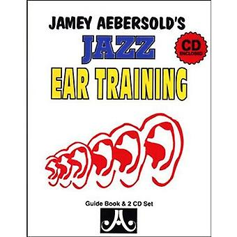 Jamey Aebersold's Jazz Ear Training (Guide Book and 2 CD Set) by Jame