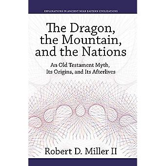 The Dragon - the Mountain - and the Nations - An Old Testament Myth -