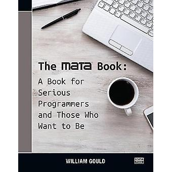 The Mata Book - A Book for Serious Programmers and Those Who Want to B