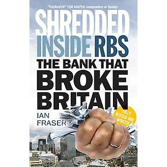 Shredded - Inside RBS - The Bank That Broke Britain by Ian Fraser - 97