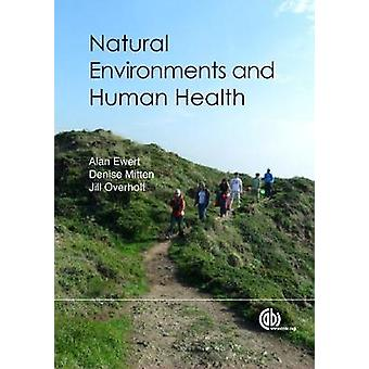 Natural Environments and Human Health by Dr Alan W Ewert - 9781786395