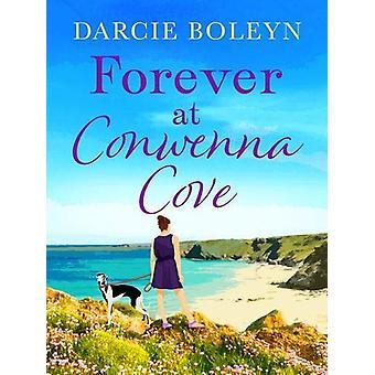 Forever at Conwenna Cove by Darcie Boleyn - 9781788634151 Book