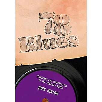78 Blues - Folksongs and Phonographs in the American South par John Min