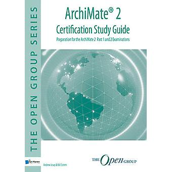 ArchiMate 2 Certification Study Guide by Andrew Josey - Bill Estrem -