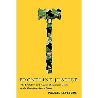 Frontline Justice - The Evolution and Reform of Summary Trials in the