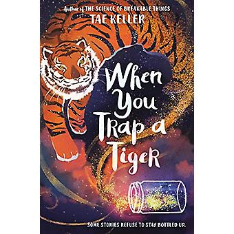 When You Trap a Tiger by Tae Keller - 9780593175347 Book