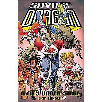 Savage Dragon - A City Under Siege by Erik Larsen - 9781534314498 Book