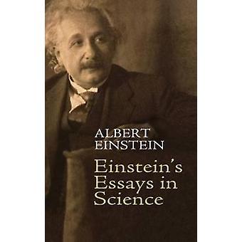 Einsteins Essays in Science by Einstein & Albert