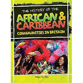 The History Of African and� Caribbean Communities in Britain
