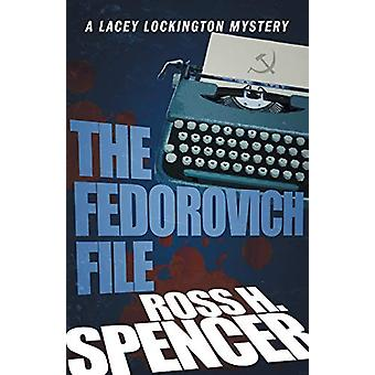 The Fedorovich File - The Lacey Lockington Series - Book Three by Ross