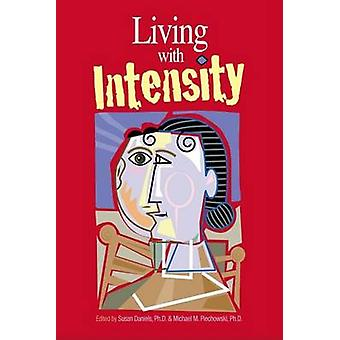 Living with Intensity - Understanding the Sensitivity - Excitability -