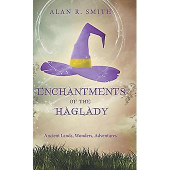 Enchantments of the Haglady - Ancient Lands - Wonders - Adventures by
