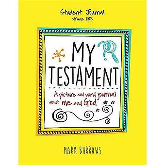 My Testament Student Journal Volume One by Mark Burrows - 97815018241