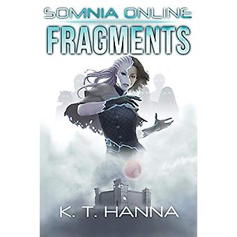 Fragments - Somnia Online by K T Hanna - 9781948983105 Book