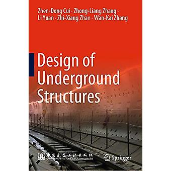 Design of Underground Structures by Zhen-Dong Cui - 9789811377310 Book