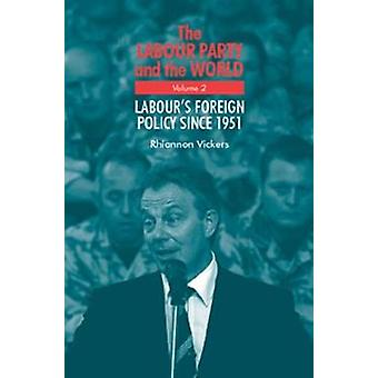 Labour Party and the world volume 2