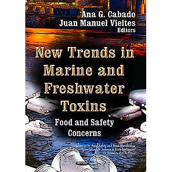 New Trends in Marine and Freshwater Toxins - Food and Safety Concerns