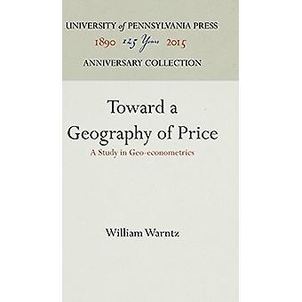 Toward a Geography of Price - A Study in Geo-econometrics by William W