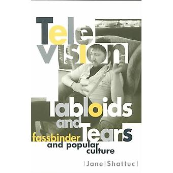 Television Tabloids and Tears by Jane Shattuc
